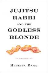 Jujitsu Rabbi and the Godless Blonde: A True Story